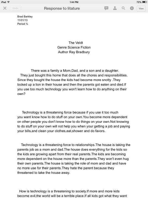 "essay on the veldt Having so much technology that your kids start to think of it as their mother and father the story ""the veldt"" by ray bradbury uses many literary elements."